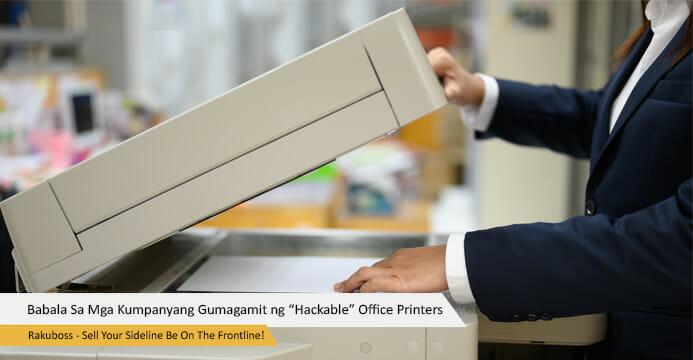 """Mga Eksperto, Nagbigay Babala Sa Mga Kumpanyang Gumagamit At Gumagawa Ng """"Hackable"""" Office Printers"""