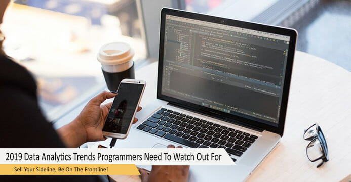 2019 Data Analytics Trends Programmers Need To Watch Out For