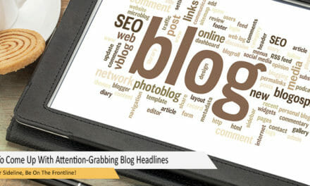 How To Come Up With Attention-Grabbing Blog Headlines