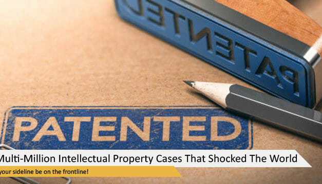 5 Multi-Million Intellectual Property Cases That Shocked The World
