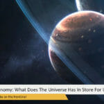 Astrology VS. Astronomy: What Does The Universe Has In Store For Us?