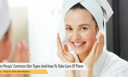 Modern Pinays' Common Skin Types And How To Take Care Of Them