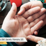 Palm Reading Your Way To Life's Secrets: Palmistry 101