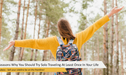5 Reasons Why You Should Try Solo Traveling At Least Once In Your Life