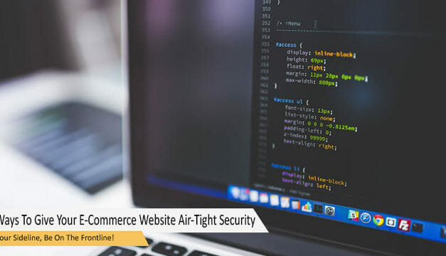10 Ways To Give Your E-Commerce Website An Air-Tight Security System