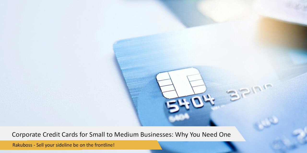 Corporate Credit Cards for Small to Medium Businesses: Why You Need One