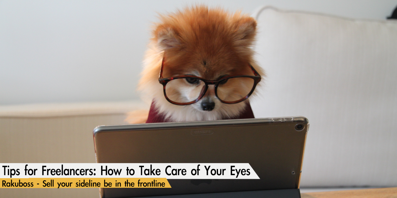 Tips for Freelancers: How to Take Care of Your Eyes